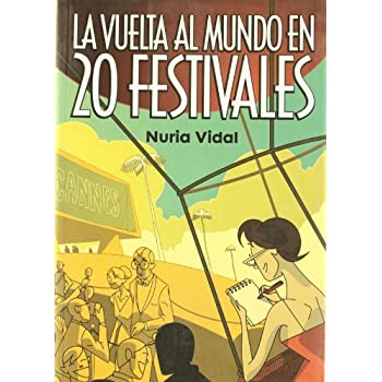 La Vuelta Al Mundo En 20 Festivales/ Around The World In 20 Festivals