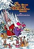 Ein Weihnachtsmärchen - Die Hexe und der Weihnachtsmann