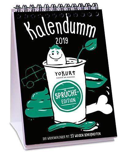 Wochen-Tischkalender Kalendumm 2019 (Sprüche-Edition)