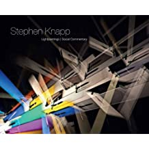 Stephen Knapp: Lightpaintings by Christopher Schnoor (2011-09-25)