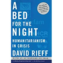 A Bed for the Night: Humanitarianism in Crisis (English Edition)