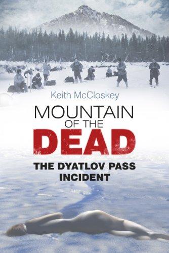 Mountain Of The Dead: The Dyatlov Pass Incident por Keith Mccloskey epub