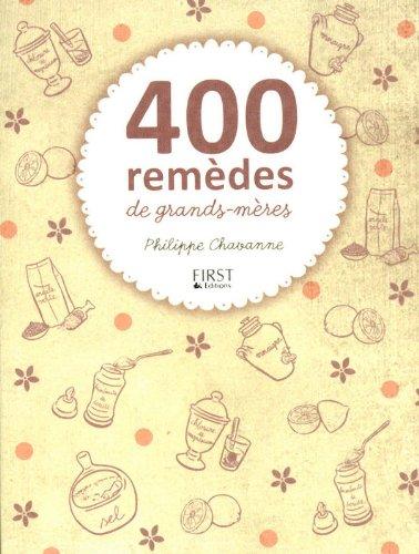 400 remèdes de grands-mères par Philippe CHAVANNE
