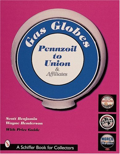 gas-globes-majors-q-z-and-independent-pennzoil-to-union-and-affiliates-schiffer-book-for-collectors