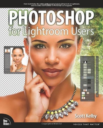 The Adobe Photoshop Book for Digital Photographers (Covers Photoshop CS6 and Photoshop CC) (Voices That Matter) 1st by Kelby, Scott (2013) Paperback
