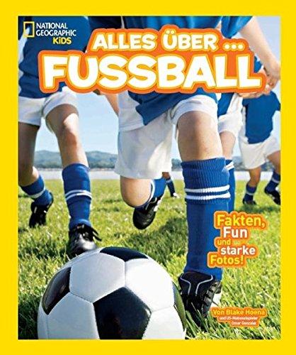 National Geographic KiDS Alles über …: Bd. 9: Fußball