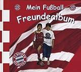 Mein Fussball Freundealbum - Bayern München