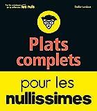 Plats complets pour les nullissimes - Format Kindle - 9782412033012 - 3,99 €