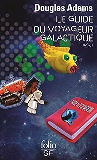 Le Guide du voyageur galactique, tome 1 : H2G2 par Douglas Adams