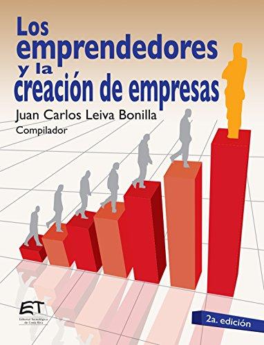 Los emprendedores y la creación de empresas por Juan Carlos Leiva Bonilla