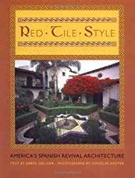 Red Tile Style: America's Spanish Revival Architecture by Arrol Gellner (2002-11-11)