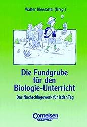 Fundgrube - Sekundarstufe I und II: Die Fundgrube für den Biologie-Unterricht:  Das Nachschlagewerk für jeden Tag