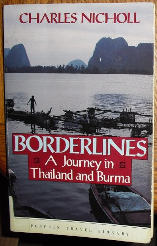 Borderlines: A Journey in Thailand and Burma (Penguin Travel Library)
