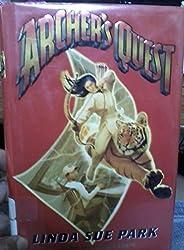 Archer's Quest by Linda Sue Park (2009-04-09)
