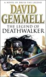 The Legend of Deathwalker: A page-turning tale of warriors, war and honour from the master of heroic fantasy