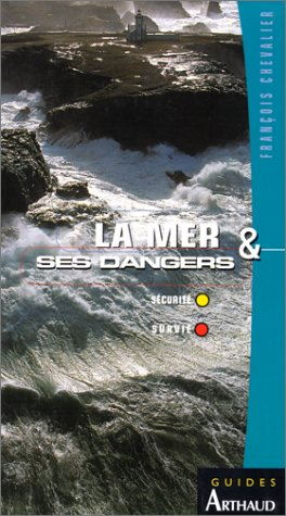 La mer & ses dangers : Sécurité, survie