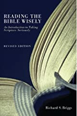 Reading the Bible Wisely: An Introduction to Taking Scripture Seriously. Revised Edition. Kindle Edition