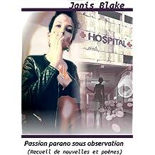 Passion parano sous observation: Recueil de nouvelles et poèmes