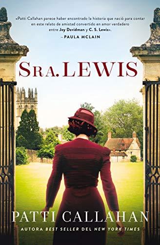 Sra. Lewis: La Improbable Historia de Amor Entre Joy Davidman Y C. S. Lewis por Patti Callahan