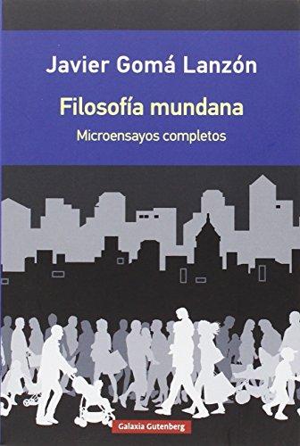 Filosofía Mundana (Rústica) por Javier Gomá