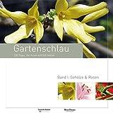 Gartenschlau: 300 Tipps, die Ihnen wirklich helfen. Mit Profi-Ideen der Herrenhausen-Gärtner