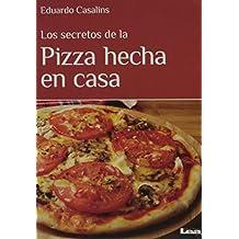 Los secretos de la Pizza hecha en casa/ The Secrets of Homemade Pizza
