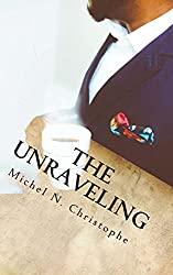 The Unraveling: A Leadership Tale (English Edition)