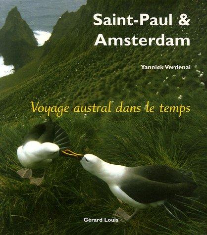 Saint-Paul et Amsterdam : Voyage austral dans le temps