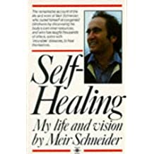 Self Healing: My Life and Vision