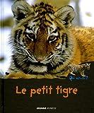 Le petit tigre / textes de Hélène Montardre | Montardre, Hélène (1954-....). Auteur