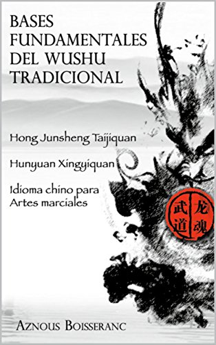 Bases fundamentales del Wushu tradicional por Aznous Boisseranc