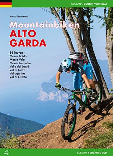 Mountainbiken Alto Garda: 54 Touren - Monte Baldo, Monte Velo, Monte Tremalzo, Valle dei Laghi, Val di Ledro, Vallagarina, Val di Gresta