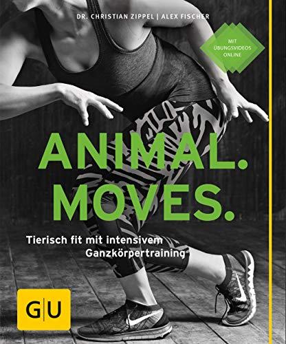 Animal Moves: Tierisch fit mit intensivem Ganzkörpertraining (GU Ratgeber Fitness) - Bein Rumpf