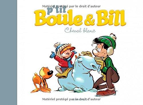 P'tit Boule & Bill, Tome 5 : Cheval blanc