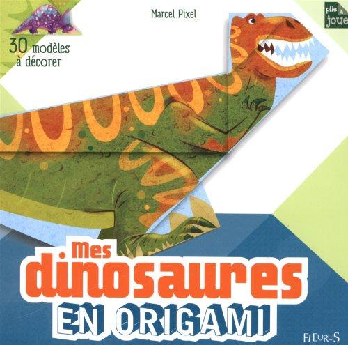Read ê Mes Dinosaures En Origami By Marcel Pixel Ebook Or