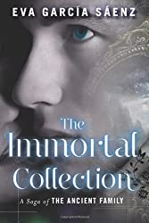 The Immortal Collection (A Saga of the Ancient Family Book 1) (English Edition)