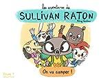 Les Aventures de Sullivan Raton - On va camper ! (Volume 1)