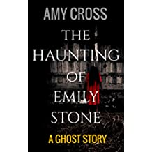 The Haunting of Emily Stone (English Edition)