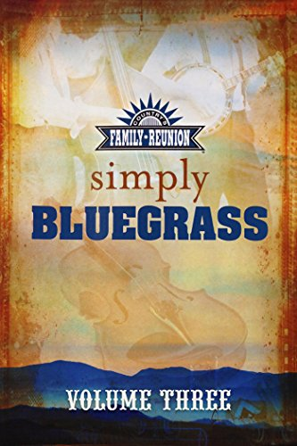Country's Family Reunion Presents Simply Bluegrass: Volume Three