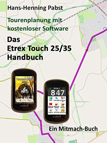 Das Etrex 25/35 Touch Handbuch (Tourenplanung mit kostenloser Software 4) (Garmin Bedienungsanleitung)