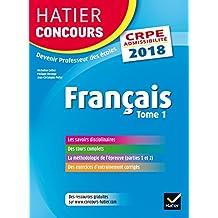 Hatier Concours CRPE 2018 - Français tome 1 - Epreuve écrite d'admissibilité