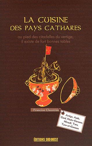 LA CUISINE DES PAYS CATHARES par FRANCINE CLAUSTRES
