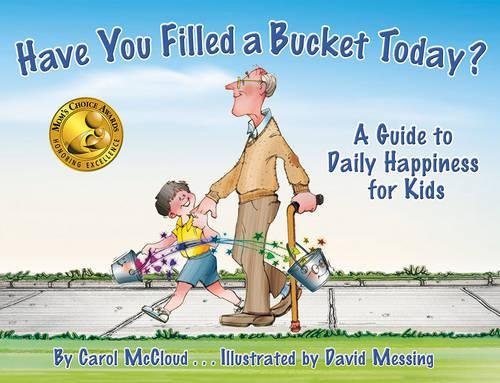 Have You Filled A Bucket Today?: A Guide to Daily Happiness for Kids por Carol McCloud