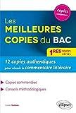 Les Meilleures Copies du BAC 1res Toutes Séries 12 Copies Authentiques Pour Réussir le Commentaire Littéraire