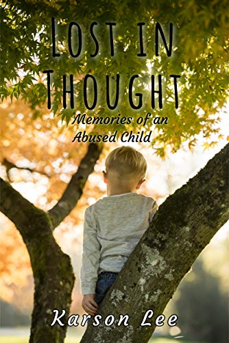 Book cover image for Lost In Thought: Memories of an Abused Child, the Horrifying True Story