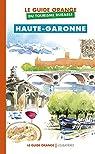 Le guide orange du tourisme durable : Haute-Garonne par Collectif