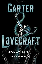 Carter & Lovecraft by Jonathan L Howard (2015-10-20)