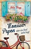 Monsieur Papon oder ein Dorf steht kopf: Roman (Romanreihe um das Pyrenäendorf Fogas)
