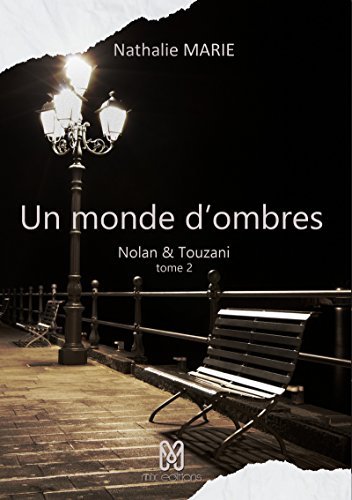 Nolan Touzani - Tome 2 - Un monde d'ombres - Nathalie Marie