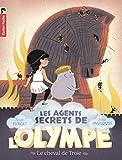 les agents secrets de l olympe tome 2 le cheval de troie